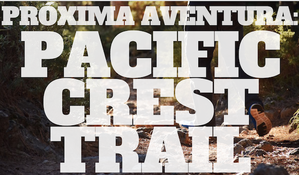 Próxima aventura: PACIFIC CREAST TRAIL