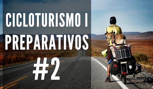 Cicloturismo I: Preparativos | #2 PREGUNTAS CLAVE