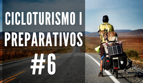 Cicloturismo I: Preparativos | #6 DOCUMENTACIÓN