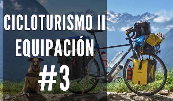 Cicloturismo II: Equipación | #3 LAS ALFORJAS